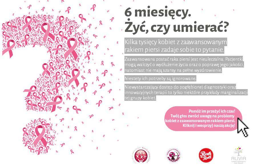 6 miesięcy - żyć czy umierać? Tysiące kobiet w Polsce musi zadać sobie to pytanie. Kliknij na www.ruchspoleczny.org i zwróć uwagę na skandaliczną sytuację kobiet z zaawansowanym rakiem piersi w naszym kraju.